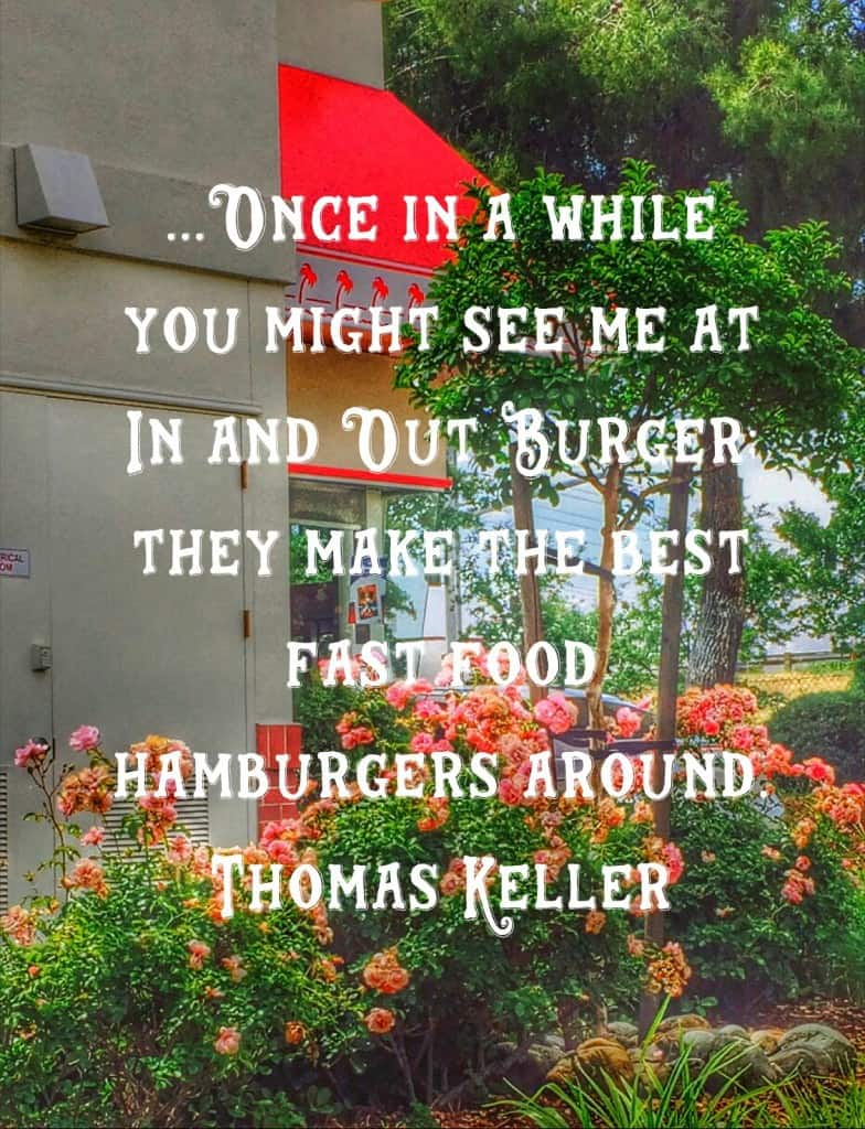 In N Out burgers in east and west Roseville CA are delicious per Kaye Swain REALTOR