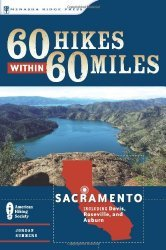 60 hikes within 60 miles of Sacramento including Roseville CA