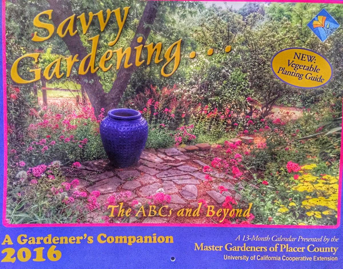 The Savvy Gardening Calendar From Placer County Master Gardeners Is A Great Gift Once Your Friend