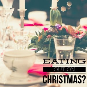 Kaye Swain Roseville Sacramento REALTOR blog shares restaurants open Christmas Day