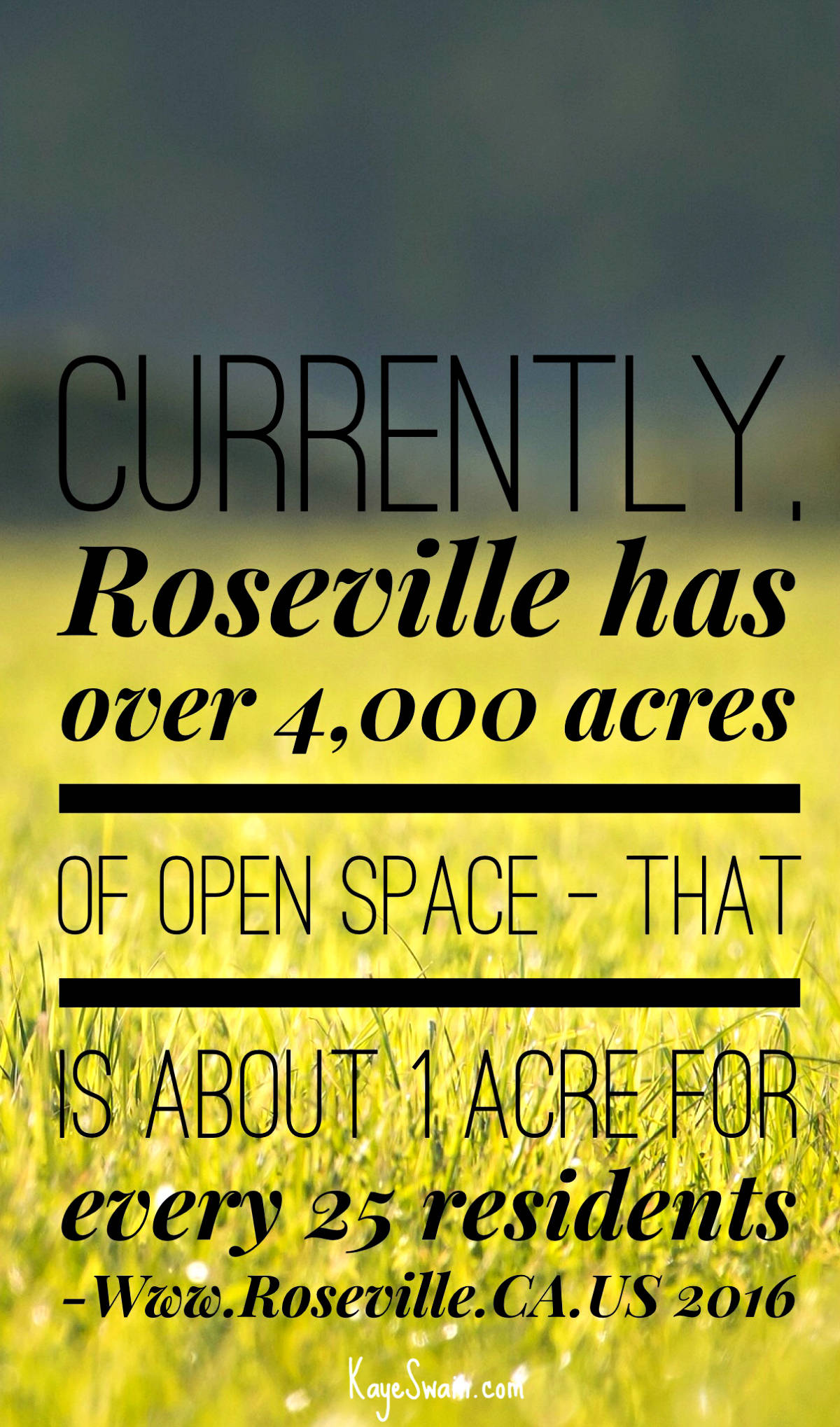 West Roseville CA 95747 real estate agent Kaye Swain shares city quote open space preserves
