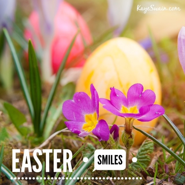 Easter Smiles for all in Roseville Sacramento and beyond from Kaye Swain REALTOR
