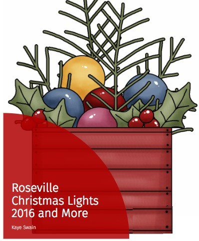 Kaye Swain Roseville Real Estate Agent Christmas Lights 2016 eBook