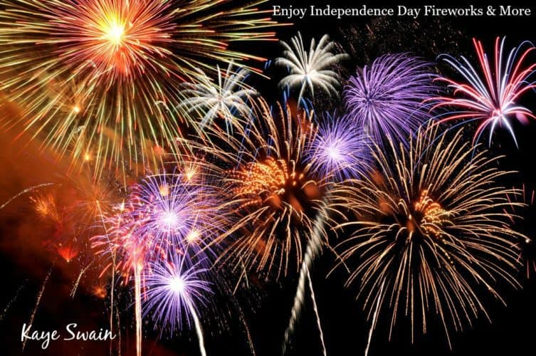Enjoy Independence Day Fun Fireworks Food Roseville CA beyond Kaye Swain REALTOR