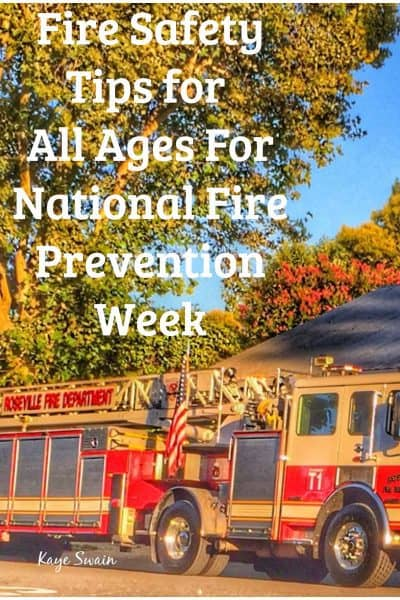 Fire Safety Tips for all Ages in Roseville CA and Beyond via Kaye Swain Roseville California Joys