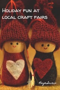 Holiday fun at local craft fairs via Kaye Swain