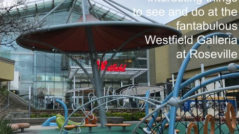 Fun things to do at fantabulous Westfield Galleria at Roseville Galleria for grandkids